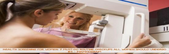 Health Screening For Women: 7 Must-Do Routine Checkups All Women Should Undergo - Mammogram